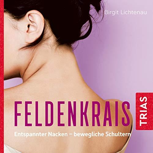 Feldenkrais - sich leicht und frei bewegen: Entspannter Nacken - bewegliche Schultern Titelbild
