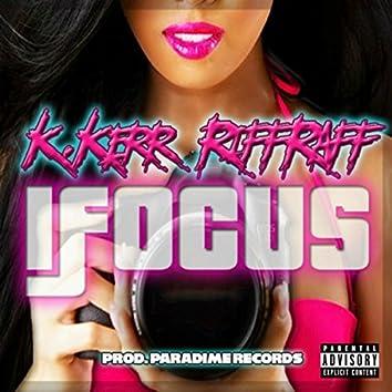 Ifocus (feat. Riff Raff)