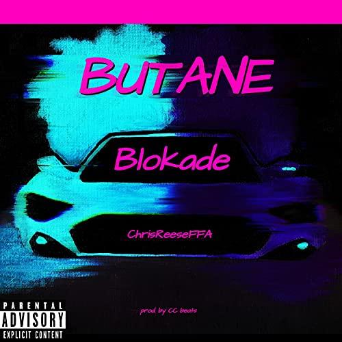 BUTANE (feat. Chrisreeseffa) [Explicit]