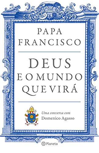 Deus e o mundo que virá: Uma conversa com Domenico Agasso