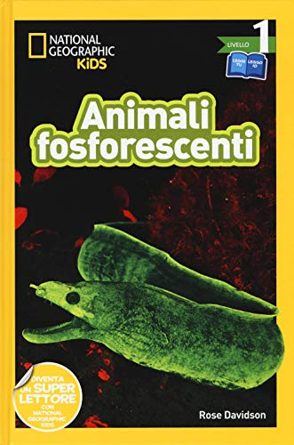 Animali fosforescenti. Livello 1. Diventa un super lettore. Ediz. a colori