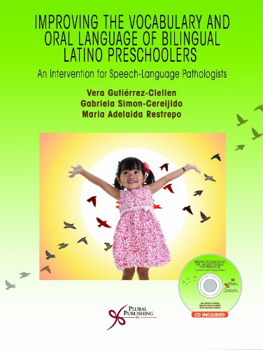 Download Improving the Vocabulary and Oral Language Skills of Bilingual Latino Preschoolers: An Intervention for Speech-Language Pathologists (Book & CD) 1597565199