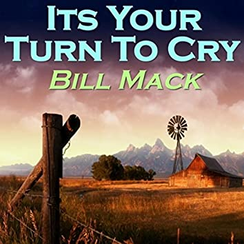 Its Your Turn To Cry