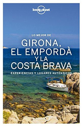 Lo mejor de Girona, el Empordà y la Costa Brava: Experiencias y lugares auténticos (Guías Lo mejor de Región...