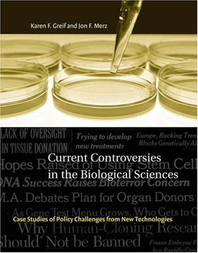 Current Controversies in the Biological Sciences: Case Studies of Policy Challenges from New Technologies (Basic Bioethi