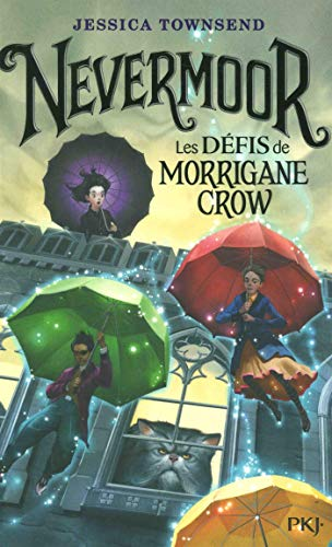 Nevermoor - tome 01 : Les défis de Morrigane Crow (1)