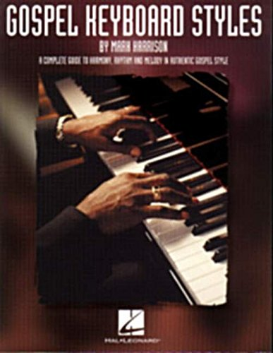 Gospel Keyboard Styles (Harrison) Piano: Noten für Klavier: A Complete Guide to Harmony, Rhythm and Melody in Authentic Gospel Style (Harrison Music Education Systems)