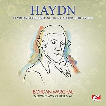 Haydn: Keyboard Concerto No. 10 in C Major, Hob. XVIII/10 (Digitally Remastered)