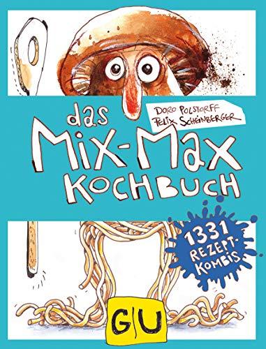 Das Mix-Max-Kochbuch (GU Familienküche)