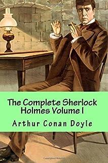 The Complete Sherlock Holmes Volume I (Volume 1)