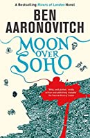 Moon Over Soho: The Second Rivers of London novel (A Rivers of London novel)
