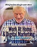 Work At Home & Digital Marketing for Seniors: Work From Home Ideas for Senior citizens