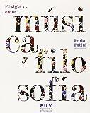 Siglo XX,EL: entre música y filosofia (2ª ed.): 19 (Estètica&Crítica)