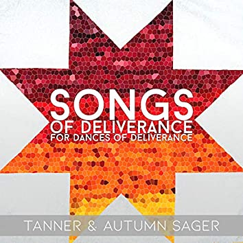 Songs of Deliverance for Dances of Deliverance