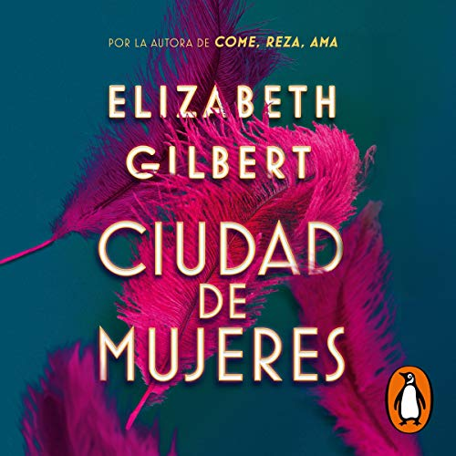 Ciudad de mujeres [City of Girls] cover art