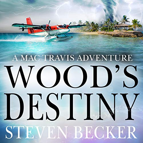 Wood's Destiny: Action and Adventure in the Florida Keys audiobook cover art