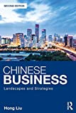 Chinese Business: Landscapes and Strategies - Hong Liu