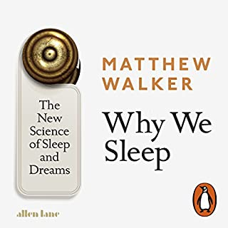 Why We Sleep     The New Science of Sleep and Dreams              Written by:                                                                                                                                 Matthew Walker                               Narrated by:                                                                                                                                 John Sackville                      Length: 13 hrs and 31 mins     15 ratings     Overall 4.9