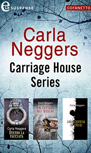 Cofanetto Carriage House (eLit): Dietro la facciata   Un cottage nei boschi   Una coppia in crisi di [Carla Neggers]