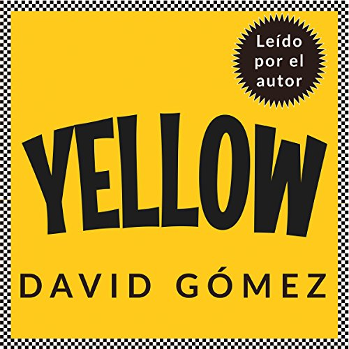 Yellow. Cómo crear una cultura de servicio y ponerse la camiseta por los clientes [Yellow. How to Create a Culture of Service and Put on the Shirt for Customers] Audiobook By David Gómez cover art