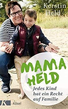 Mama Held: Jedes Kind hat ein Recht auf Familie