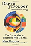 Depth Typology: C. G. Jung, Isabel Myers, John Beebe and The Guide Map to Becoming Who We Are