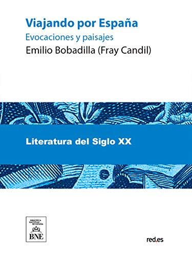 Viajando por España evocaciones y paisajes eBook: Bobadilla, Emilio: Amazon.es: Tienda Kindle
