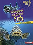 Endangered and Extinct Fish (Lightning Bolt Books ® ― Animals in Danger)