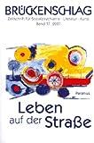 Brückenschlag. Zeitschrift für Sozialpsychiatrie, Literatur, Kunst / Leben auf der Straße