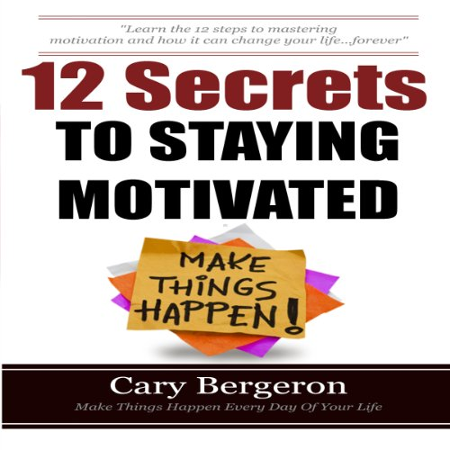 12 Simple Secrets to Staying Motivated audiobook cover art