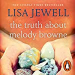 The Truth About Melody Browne                   By:                                                                                                                                 Lisa Jewell                               Narrated by:                                                                                                                                 Antonia Beamish                      Length: 10 hrs and 25 mins     101 ratings     Overall 4.6