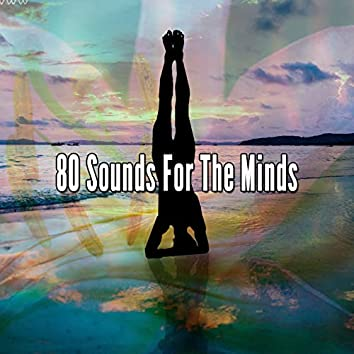 80 Sounds For The Minds