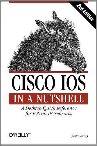 Cisco IOS in a Nutshell: A Desktop Quick Reference for IOS on IP Networks (In a Nutshell (O'Reilly)) (English Edition)