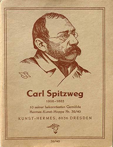 Carl Spitzweg 1808 - 1885. 10 Seiner bekanntesten Gemälde.