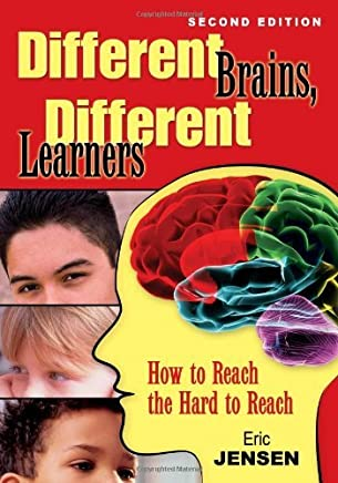 Different Brains, Different Learners: How to Reach the Hard to Reach by Eric P. Jensen (Editor) (22-Dec-2009) Paperback
