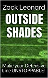 Outside shades: Make your Defensive Line UNSTOPPABLE!