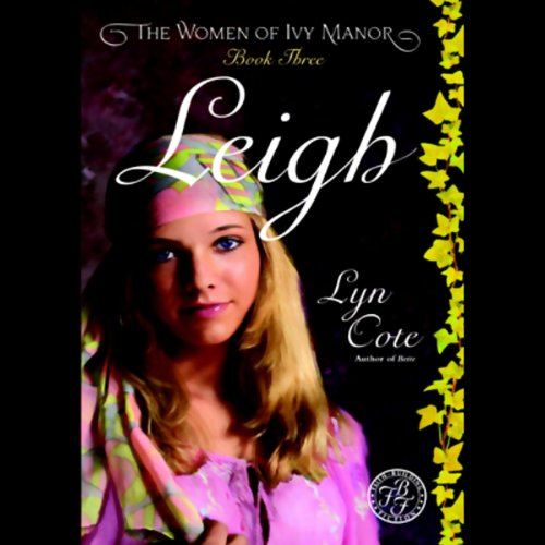 Leigh     The Women of Ivy Manor, Book 3              By:                                                                                                                                 Lyn Cote                               Narrated by:                                                                                                                                 Anna Fields                      Length: 7 hrs and 51 mins     7 ratings     Overall 4.1