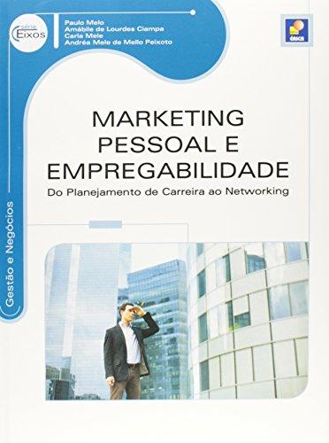 Marketing pessoal e empregabilidade: Do planejamento de carreira ao networking