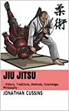 Jiu Jitsu: - History, Traditions, Methods, Knowledge, Philosophy - (English Edition)