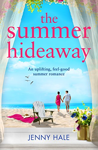 The Summer Hideaway: An uplifting feel good summer romance