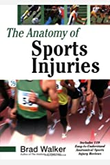 The Anatomy of Sports Injuries by Brad Walker (2007-12-26) Paperback