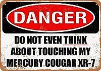 私のクーガーXR 7に触れないでください 金属板ブリキ看板警告サイン注意サイン表示パネル情報サイン金属安全サイン
