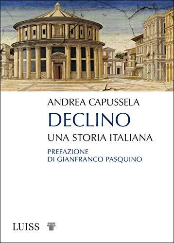 Declino: Una storia italiana (Italian Edition)