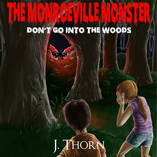 The Monroeville Monster: Don't Go into the Woods audiobook cover art
