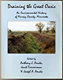 Draining the Great Oasis An Environmental History of Murray County, Minnesota