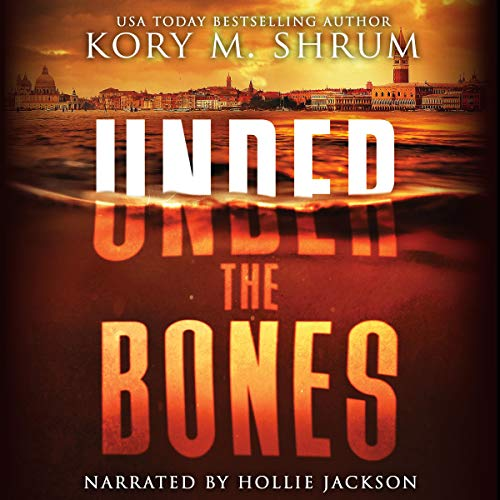 Under the Bones: A Lou Thorne Thriller Audiobook By Kory M. Shrum cover art