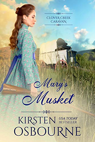 Mary\'s Musket (Clover Creek Caravan Book 2) (English Edition)
