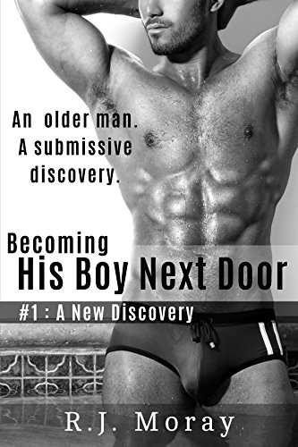 His Boy Next Door: #1 A New Discovery (English Edition)