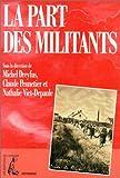 La part des militants: Biographie et mouvement ouvrier, autour du Maitron, Dictionnaire biographique du mouvement ouvrier français (Patrimoine) (French Edition)