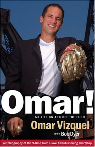 Omar! My Life on and Off the Field: Memoirs of a Gold-Glove Shortstop
